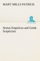Sextus Empiricus and Greek Scepticism - Mary Mills Patrick