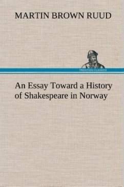 An Essay Toward a History of Shakespeare in Norway - Ruud, Martin Brown