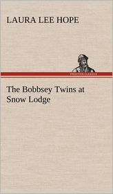 The Bobbsey Twins at Snow Lodge - Laura Lee Hope