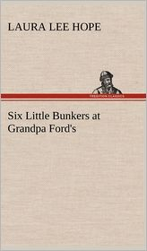 Six Little Bunkers at Grandpa Ford's - Laura Lee Hope