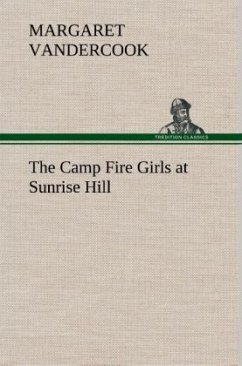 The Camp Fire Girls at Sunrise Hill - Vandercook, Margaret