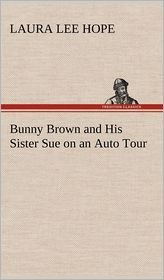 Bunny Brown and His Sister Sue on an Auto Tour - Laura Lee Hope