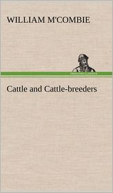 Cattle and Cattle-Breeders - William M'Combie