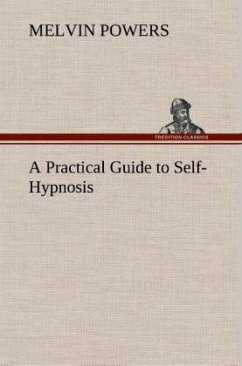 A Practical Guide to Self-Hypnosis - Powers, Melvin
