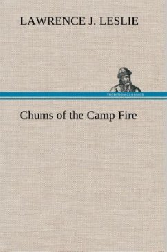 Chums of the Camp Fire - Leslie, Lawrence J.