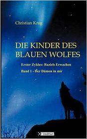 Die Kinder Des Blauen Wolfes - Zyklus I - 1 - Christian Krug
