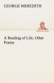 A Reading of Life, Other Poems - George Meredith
