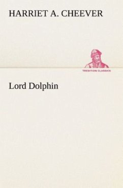 Lord Dolphin - Cheever, Harriet A.