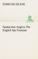 Spadacrene Anglica The English Spa Fountain - Edmund Deane