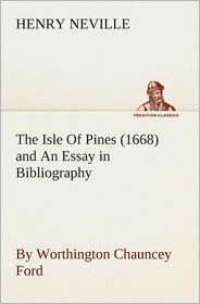 The Isle of Pines (1668) and an Essay in Bibliography by Worthington Chauncey Ford - Henry Neville