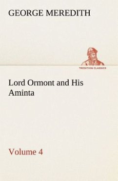 Lord Ormont and His Aminta - Volume 4 - Meredith, George