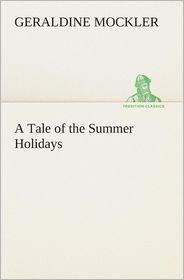 A Tale of the Summer Holidays - Geraldine Mockler