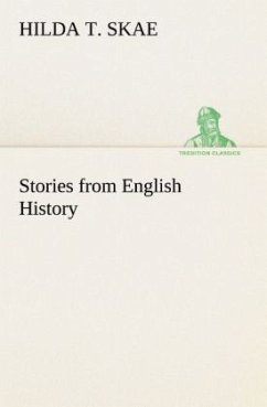 Stories from English History - Skae, Hilda T.
