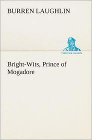 Bright-Wits, Prince of Mogadore - Burren Laughlin