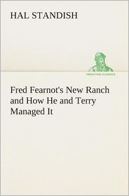 Fred Fearnot's New Ranch and How He and Terry Managed It - Hal Standish