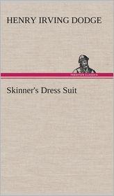 Skinner's Dress Suit - Henry Irving Dodge