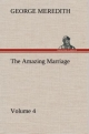 The Amazing Marriage   Volume 4 - George Meredith
