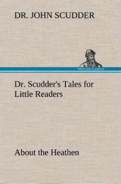 Dr. Scudder's Tales for Little Readers, About the Heathen. - Scudder, John