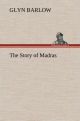 The Story of Madras - Glyn Barlow