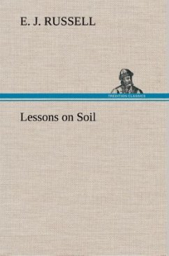 Lessons on Soil - Russell, E. J.