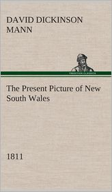The Present Picture of New South Wales (1811) - David Dickinson Mann