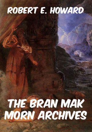 The Bran Mak Morn Archives - Robert E. Howard