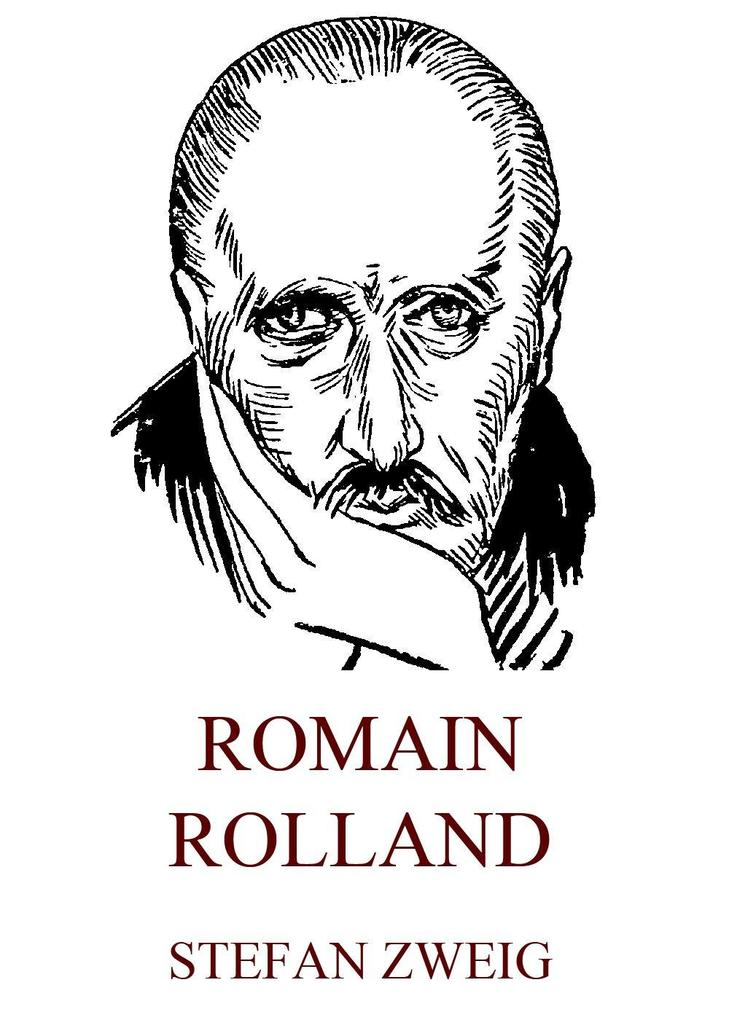 Romain Rolland als eBook Download von Stefan Zweig - Stefan Zweig