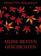 Ernst, von Wolzogen: Meine besten Geschichten