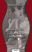 Raith, Michaela: Bella Mia - Die etwas andere Lebensgeschichte