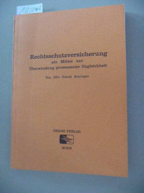 Rechtsschutzversicherung als Mittel zur Überwindung prozessualer Ungleichheit - Kininger, Ewald