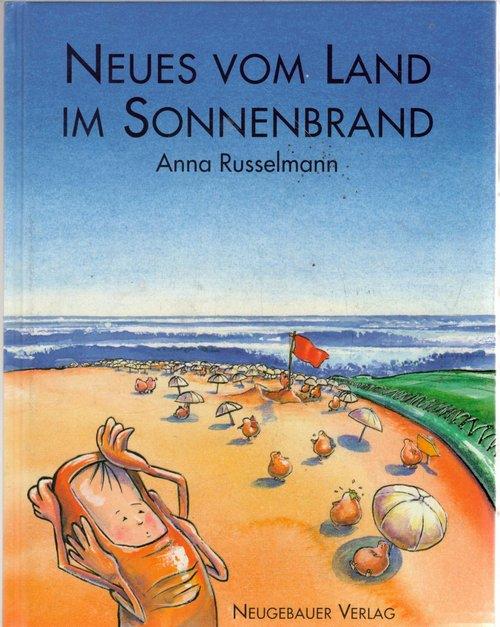 Neues vom Land im Sonnenbrand / Anna Russelmann. Ill. von Anna Russelmann und Stefan Schulz - Russelmann, Anna  Schulz, Stefan