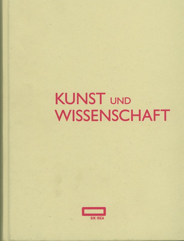 Kunst und Wissenschaft: Das Schweizerische Institut für Kunstwissenschaft 1951 - 2010. - Hobi, Urs [Hrsg.]