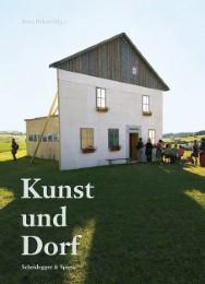 Kunst und Dorf: Künstlerische Aktivitäten in der Provinz