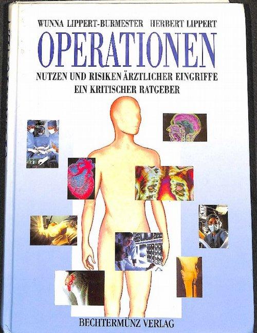 Operationen Nutzen und Risiken ärztlicher Eingriffe  ein kritischer Ratgeber von  Wunna Lippert-Burmester und Herbert Lippert - Lippert-Burmester, Wunna  Lippert, Herbert