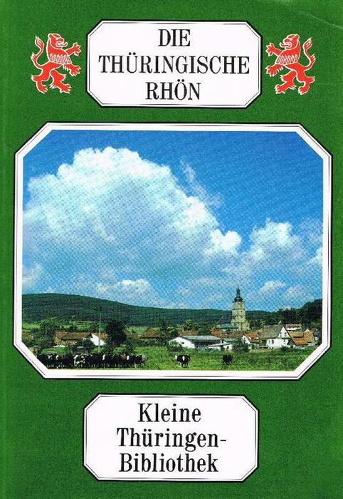 Die Thüringische Rhön - Herrmann, Werner (Herausgeber)