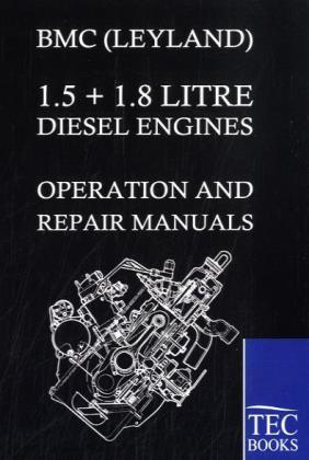Bmc (leyland) 1.5 + 1.8 Litre Diesel Engines Operation and Repair Manuals - Salzwasser