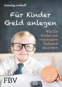 Henning Lindhoff: Für Kinder Geld anlegen