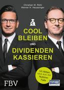 Werner H. Heussinger;Christian W. Röhl: Cool bleiben und Dividenden kassieren
