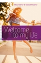 Welcome to my life - Elisabeth Vollmer;  Tabea Vollmer