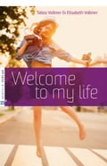 Welcome to my life - Elisabeth Vollmer, Tabea Vollmer