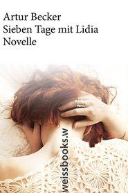 Sieben Tage mit Lidia: Novelle