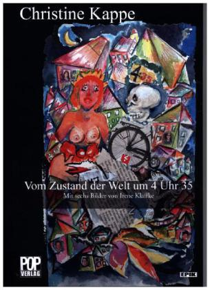 Epik: Vom Zustand der Welt um 4 Uhr 35 - Essays und Erzählungen. Mit sechs Bildern von Irene Klaffke