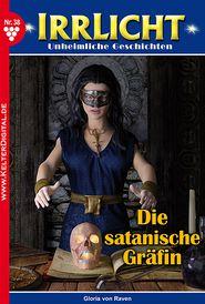 Die satanische Gräfin: Irrlicht 38 - Mystik