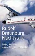 Rudolf Braunburg: Nachtstart