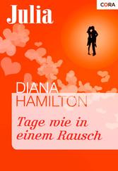 Tage wie in einem Rausch - Diana Hamilton