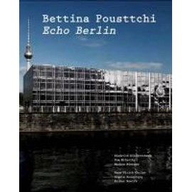 Pousttchi, B: Bettina Pousttchi. Echo Berlin