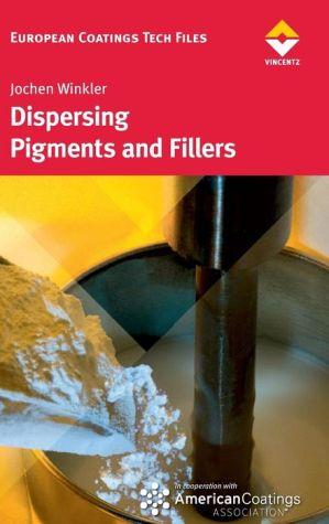 Dispersing Pigments And Fillers - Jochen Winkler