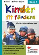 Barbara Berger;Eckhard Berger: Kinder fit fördern in Kindergarten und Vorschule Band 1