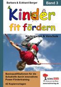 Barbara Berger;Eckhard Berger: Kinder fit fördern in Kindergarten und Vorschule Band 3
