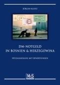 Klotz, Jürgen: DM-Notgeld in Bosnien Herzegowina